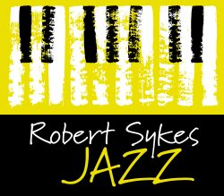 Welcome to Robert Sykes Jazz